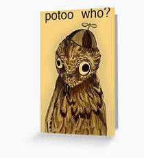 Potoo Who? Greeting Card