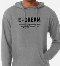 E-DREAM: executive dysfunction rules everything around me Lightweight Hoodie