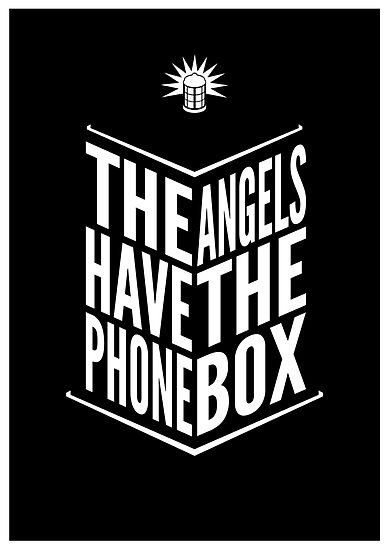 The Angels Have The Phone Box Tribute Poster White on Black by fauxtauxgraphy