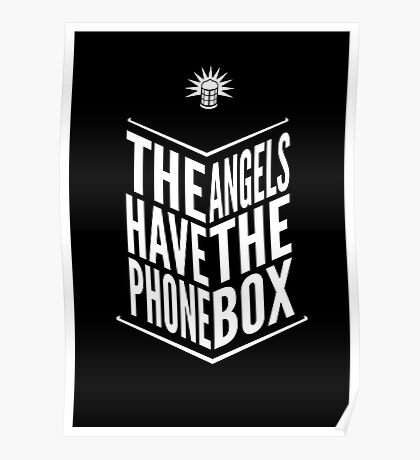 The Angels Have The Phone Box Tribute Poster White on Black Poster