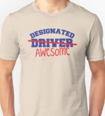 DESIGNATED DRIVER designated AWESOME! Unisex T-Shirt