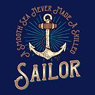 A Smooth Sea Never Made A Skilled Sailor by hurmerinta