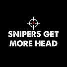 Snipers Get More Head by memeshirtees
