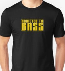Addicted to Bass  Unisex T-Shirt