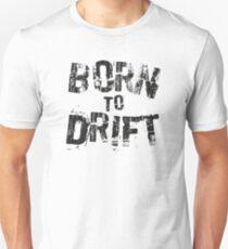 Born to Drift  Unisex T-Shirt