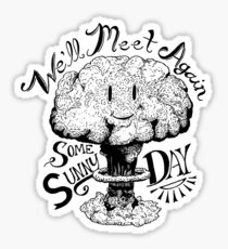 We'll Meet Again Some Sunny Day Sticker