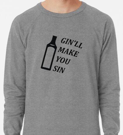Gin'll Make You Sin Lightweight Sweatshirt