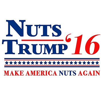 Nuts Trump 2016 by Tabner