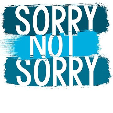 Sorry Not Sorry by 1995