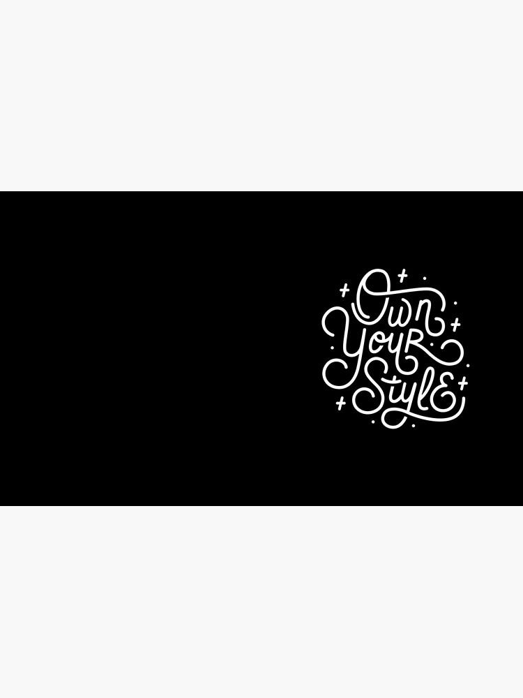 Own Your Style: letras de la mano de la escritura monoline en blanco y negro de esztersletters