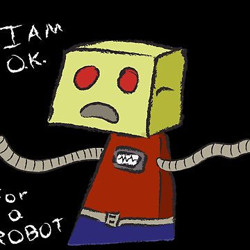 OK ROBOT by DeadPoetKeats