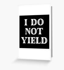 Feminist Gift - I Do Not Yield  Greeting Card