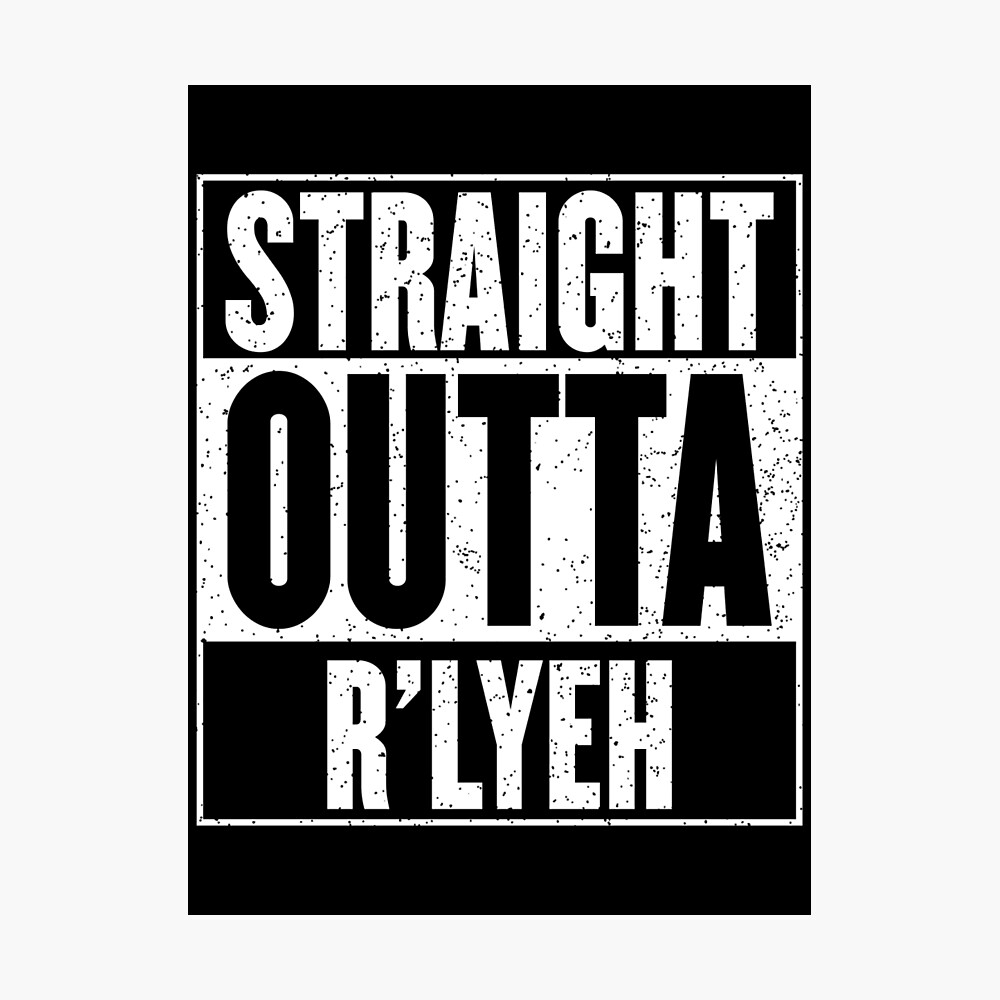Straight Outta Rlyeh Photographic Print