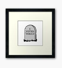 I Voted Today Spoof Framed Print