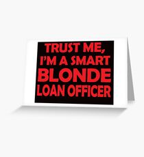 Blonde Loan Officer Cool Funny Quotes and Sayings  Greeting Card