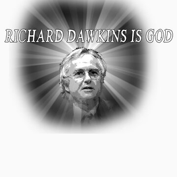 RICHARD DAWKINS IS GOD by FluFluBird