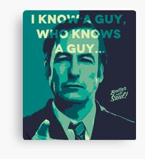 Saul Goodman - I Know a guy. Canvas Print