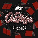 Just One More Chapter - the little lie every bookworm tells themselves by esztersletters