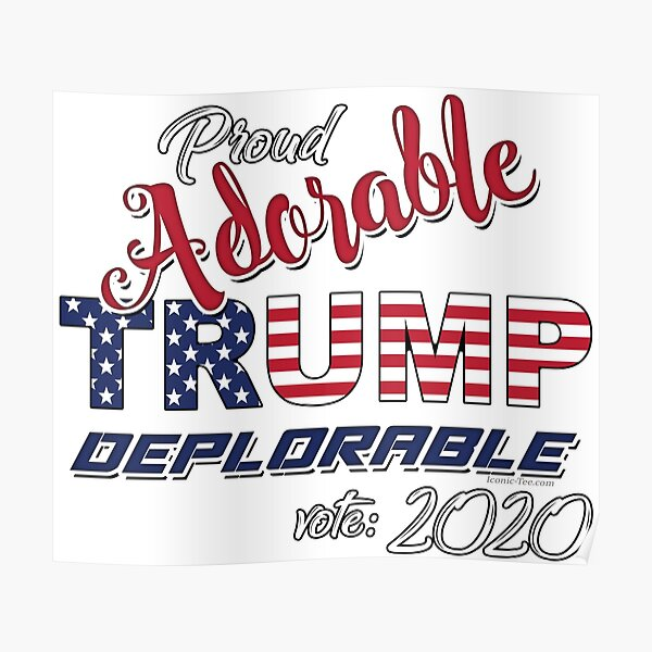 2020 Adorable Deplorable | TRUMP SUPPORTER  Poster
