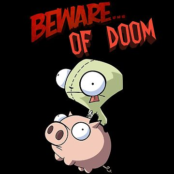 Gir Beware of DOOM by Damon389489