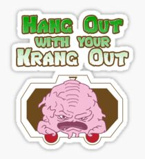Hang out with your Krang out Sticker