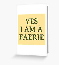 Mythology Gift - Yes I am a Faerie - Fairy Present Greeting Card