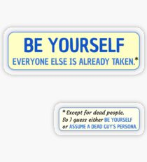 Be Yourself… (or assume a dead guy's persona) Transparent Sticker