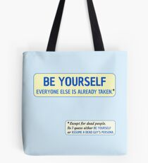 Be Yourself… (or assume a dead guy's persona) Tote Bag