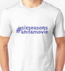 #sixseasonsandamovie T-Shirt