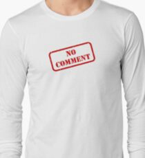 No comment stamp Long Sleeve T-Shirt