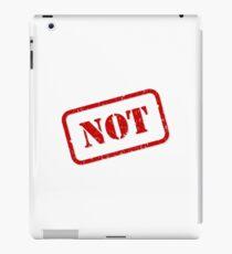 Not stamp iPad Case/Skin