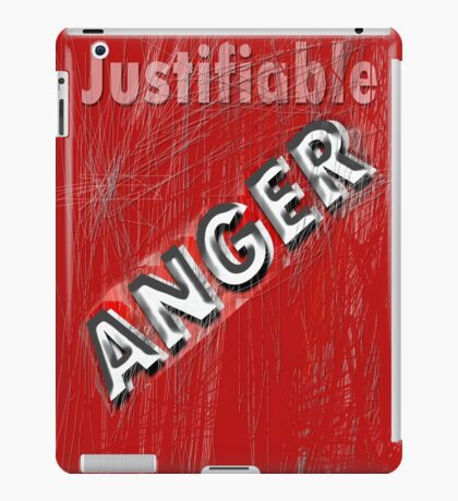 justifiable anger iPad Case/Skin