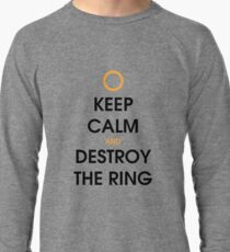 Keep calm and destroy the ring Lightweight Sweatshirt