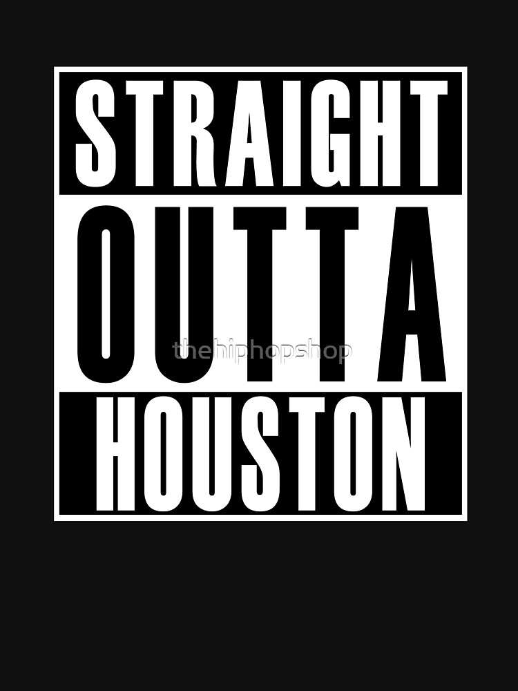 Straight Outta Houston by thehiphopshop
