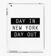 NY. Day In. Day Out iPad Case/Skin