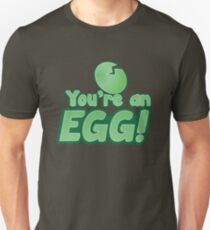 You're an EGG! with cracked egg T-Shirt