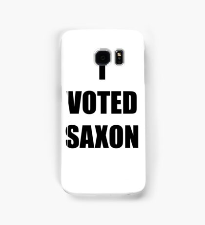 I VOTED SAXON Samsung Galaxy Case/Skin