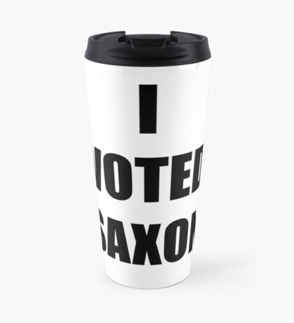 I VOTED SAXON Travel Mug