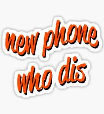 new phone who dis Sticker