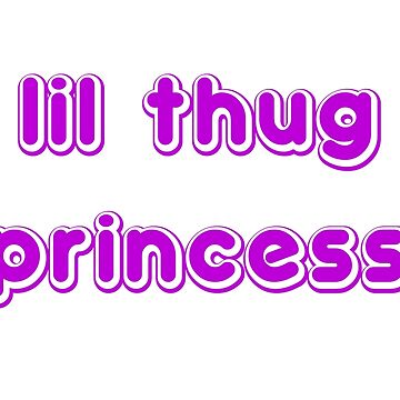 lil thug princess by howsthat