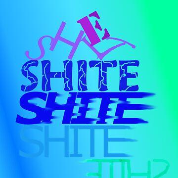 Shite! by Flannel