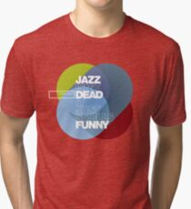Jazz isn't dead, it just smells funny - Frank Zappa Tri-blend T-Shirt