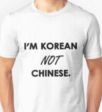 I'm Korean Not Chinese. Unisex T-Shirt