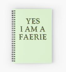 Mythology Gift - Yes I am a Faerie - Fairy Present Spiral Notebook