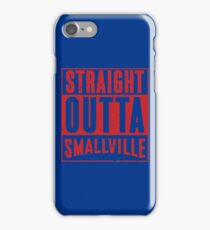 Straight Outta Smallville iPhone Case/Skin