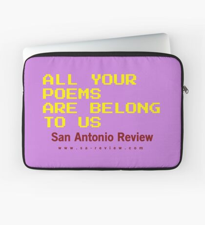 All Your Poems Are Belong to Us - San Antonio Review Laptop Sleeve