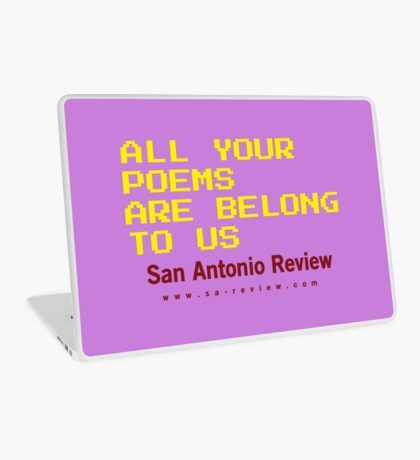 All Your Poems Are Belong to Us - San Antonio Review Laptop Skin