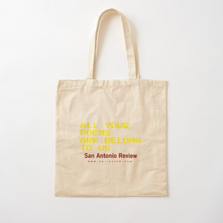 All Your Poems Are Belong to Us - San Antonio Review Cotton Tote Bag