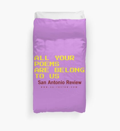 All Your Poems Are Belong to Us - San Antonio Review Duvet Cover