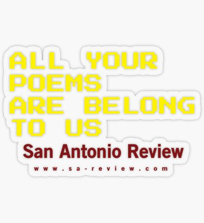 All Your Poems Are Belong to Us - San Antonio Review Transparent Sticker